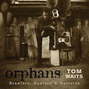 Orphans_-_Brawlers,_Bawlers_&_Bastards_(Tom_Waits_album_-_cover_art)